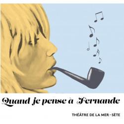billet réduit Festival Quand je pense à Fernande
