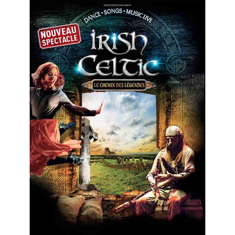 Ticket place spectacle Irish Celtic le chemin des légendes moins cher